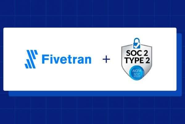 Fivetran Security & SOC 2 Type 2 Overview